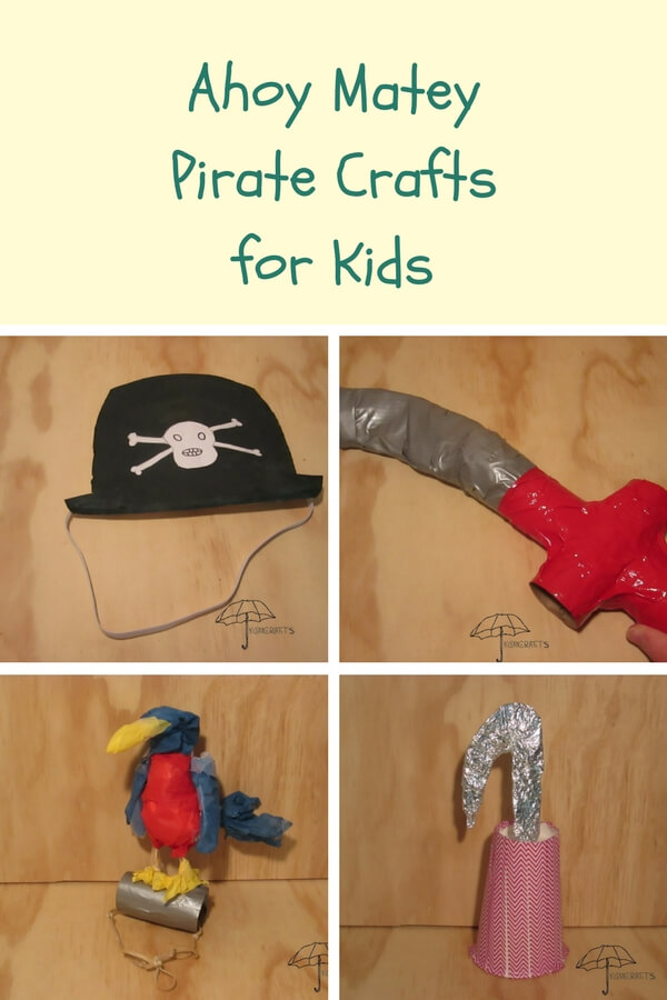 pirate crafts for kids make a hat sword, parrot, or hook for your hand.